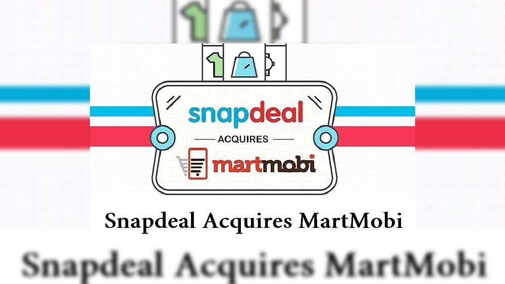 Snapdeal acquires mCommerce platform MartMobi