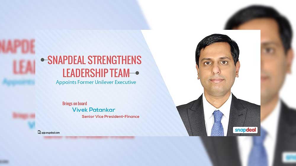 Snapdeal appoints Unilever's Vivek Patankar as SVP –Finance