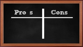 Measure the pros and cons before stepping ahead